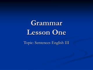Grammar Lesson One