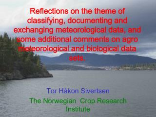 Tor Håkon Sivertsen The Norwegian  Crop Research Institute