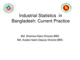 Industrial Statistics  in Bangladesh: Current Practice