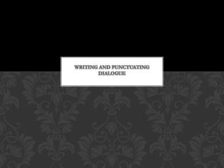 Writing and Punctuating Dialogue