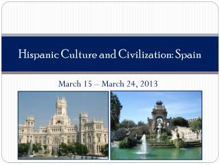 Hispanic Culture and Civilization: Spain