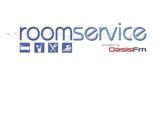 What is Oasis Fm �Room Service?�