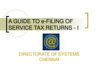 A GUIDE TO e-FILING OF SERVICE TAX RETURNS - I