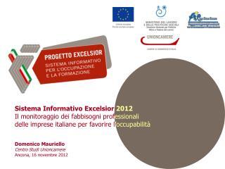 Sistema Informativo Excelsior  2012 Il monitoraggio dei fabbisogni prof essionali  delle imprese italiane per favorire