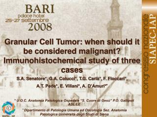 Granular Cell Tumor: when should it be considered malignant? Immunohistochemical study of three cases