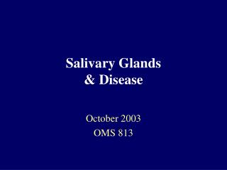 Salivary Glands & Disease