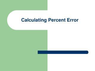 Calculating Percent Error
