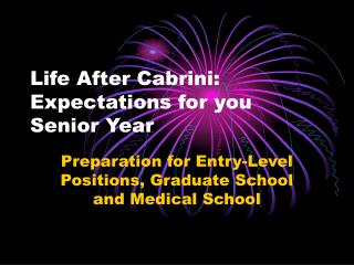 Life After Cabrini:  Expectations for you Senior Year