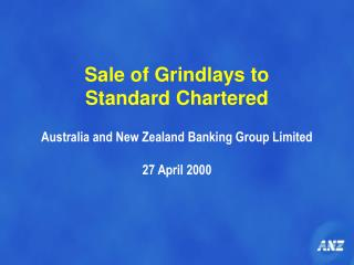 Sale of Grindlays to  Standard Chartered Australia and New Zealand Banking Group Limited 27 April 2000
