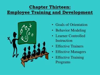 Chapter Thirteen:  Employee Training and Development
