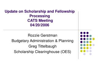 Update on Scholarship and Fellowship Processing  CATS Meeting  04/20/2006