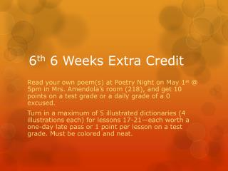 6 th  6 Weeks Extra Credit