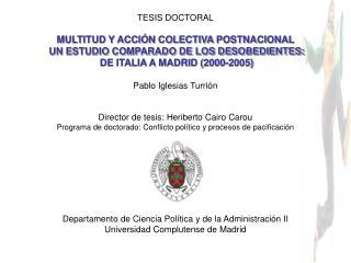 TESIS DOCTORAL MULTITUD Y ACCIÓN COLECTIVA POSTNACIONAL  UN ESTUDIO COMPARADO DE LOS DESOBEDIENTES:  DE ITALIA A MADRID