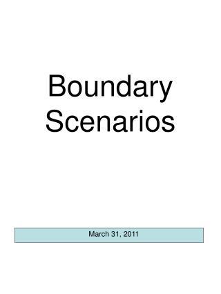 Boundary  Scenarios