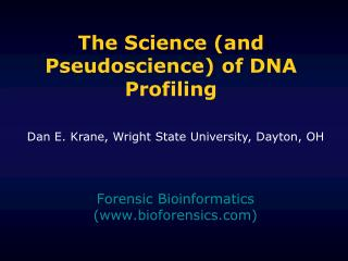 The Science (and Pseudoscience) of DNA Profiling