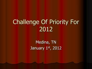 Challenge Of Priority For 2012