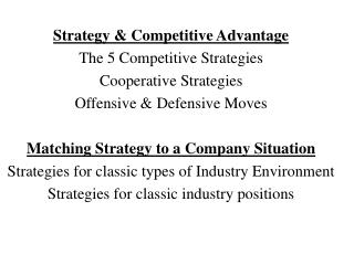 Strategy & Competitive Advantage The 5 Competitive Strategies Cooperative Strategies Offensive & Defensive Moves Matchi