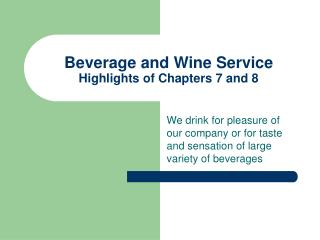 Beverage and Wine Service Highlights of Chapters 7 and 8