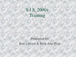 S.I.S. 2000+ Training