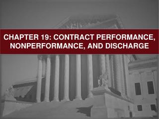 CHAPTER 19: CONTRACT PERFORMANCE, NONPERFORMANCE, AND DISCHARGE