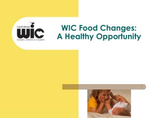 WIC Food Changes: A Healthy Opportunity