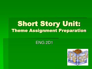 Short Story Unit: Theme Assignment Preparation