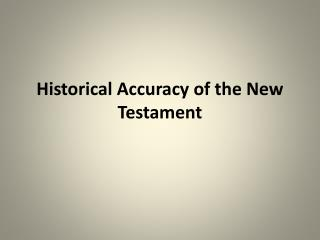 Historical Accuracy of the New Testament