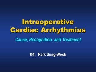 Intraoperative  Cardiac Arrhythmias Cause, Recognition, and Treatment