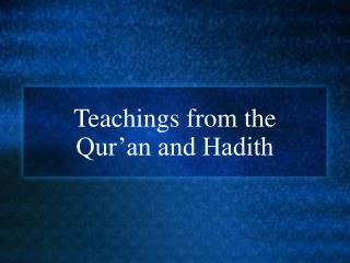 Teachings from the  Qur'an and Hadith
