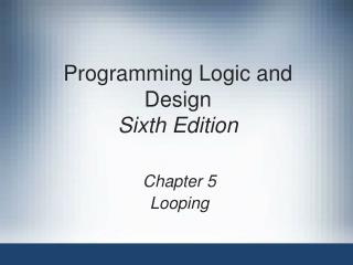 Programming Logic and Design Sixth Edition