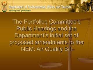 The Portfolios Committee's Public Hearings and the Department's initial set of proposed amendments to the NEM: Air Qual