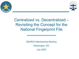 Centralized vs. Decentralized  Revisiting the Concept for the National Fingerprint File
