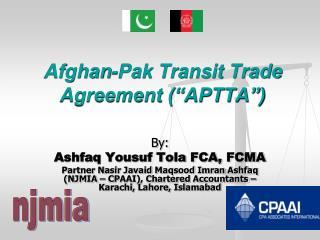 """Afghan-Pak Transit Trade Agreement (""""APTTA"""")"""