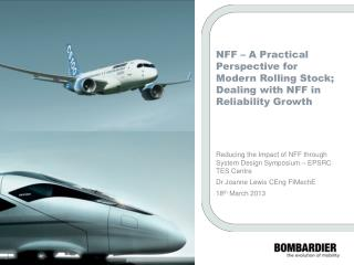 NFF  – A Practical Perspective for Modern Rolling Stock; Dealing with  NFF  in Reliability Growth