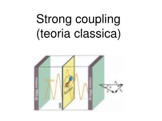 Strong coupling (teoria classica)