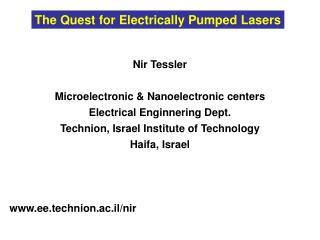 Nir Tessler Microelectronic & Nanoelectronic centers Electrical Enginnering Dept. Technion, Israel Institute of Technol