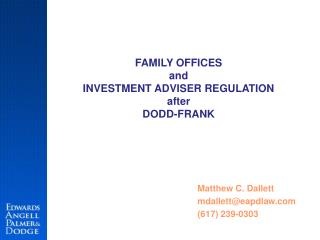 FAMILY OFFICES and INVESTMENT ADVISER REGULATION after DODD-FRANK