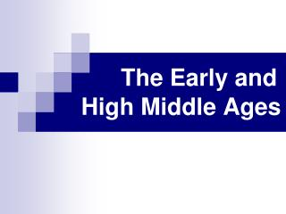 The Early and High Middle Ages