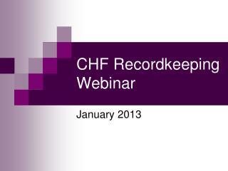 CHF Recordkeeping Webinar