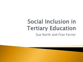 Social  I nclusion in  Tertiary Education
