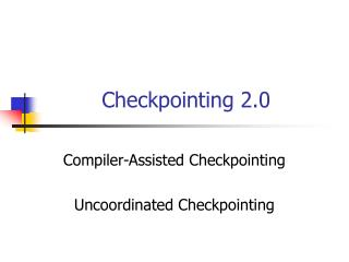 Checkpointing 2.0