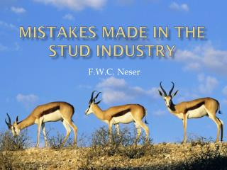 Mistakes made in the stud industry