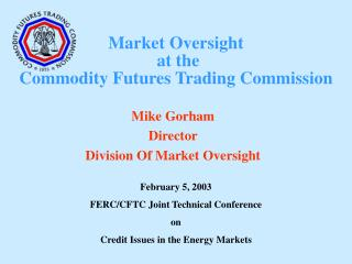 Market Oversight  at the  Commodity Futures Trading Commission