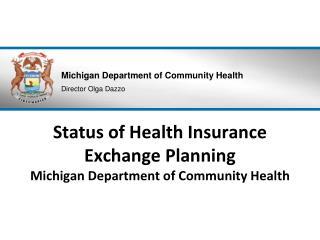 Status of Health Insurance Exchange Planning Michigan Department of Community Health