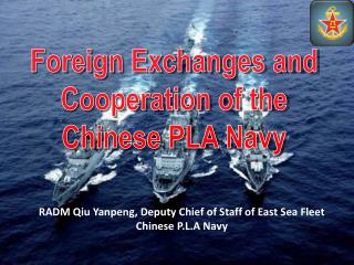 RADM Qiu Yanpeng, Deputy Chief of Staff of East Sea Fleet Chinese P.L.A Navy