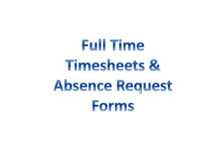 Full Time Timesheets & Absence Request Forms