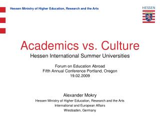 Alexander Mokry Hessen Ministry of Higher Education, Research and the Arts International and European Affairs Wiesbaden