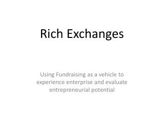 Rich Exchanges
