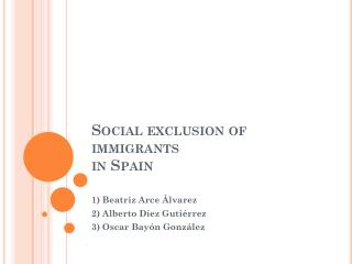 Social exclusion of immigrants   in Spain