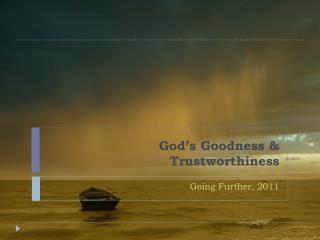 God's Goodness & Trustworthiness